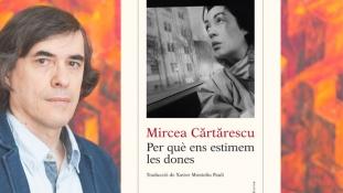 """""""De ce iubim femeile?"""" – Cartarescu tradus în limba catalana de Xavier Montoliu Pauli"""