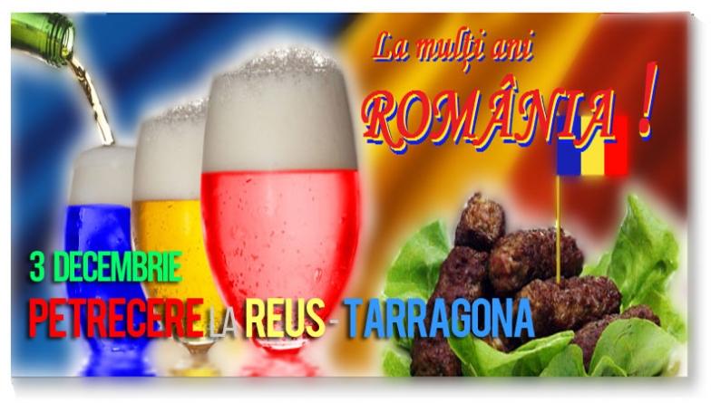 Sâmbătă, 3 decembrie, Reus – Tarragona. Petrecere Extraordinara cu ocazia Zilei Nationale